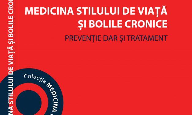 """Apariție editorială de larg interes: """"Medicina stilului de viață în bolile cronice, prevenție dar și tratament"""""""