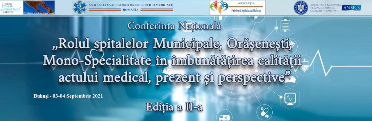 """Spitalul din Buhuși organizează Conferința """"Rolul spitalelor Municipale, Orășenești, Mono-Specialitate în îmbunătățirea calității actului medical, prezent și perspective"""""""