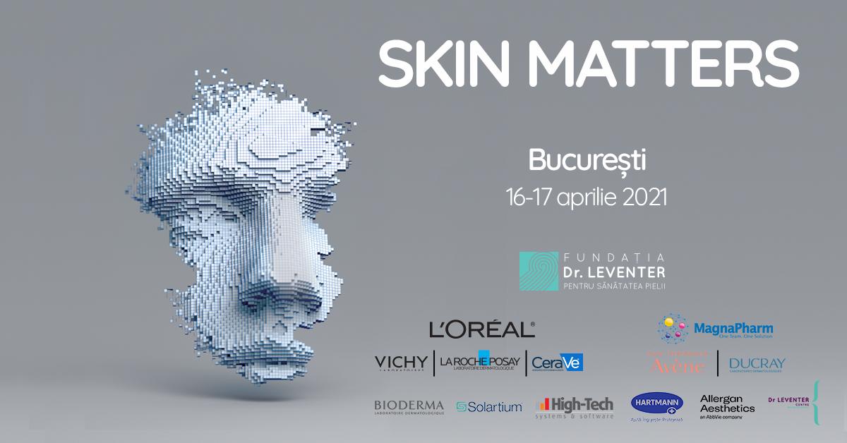 """Eveniment științific cu participare internațională: """"Skin Matters"""", conferință organizată de Fundația Dr Leventer pentru Sănătatea Pielii"""