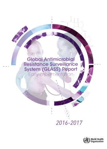 Raport GLASS: Sistemul Global de Supraveghere a Rezistenței Antimicrobiene (Etapa 2016- 2017)