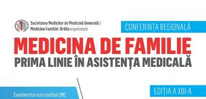 """Conferința """"Medicina de familie – prima linie în asistența medicală"""": 11-13 octombrie, Brăila"""