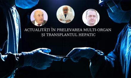 """Audiență numeroasă și prelegeri de înaltă ținută la cursul postuniversitar multidisciplinar """"Actualități în prelevarea multiorgan și transplantul hepatic"""""""