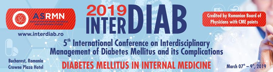 INTERDIAB – Conferinţa Internaţională Managementul Interdisciplinar al Diabetului Zaharat şi Complicaţiile Sale: 7-9 martie, București