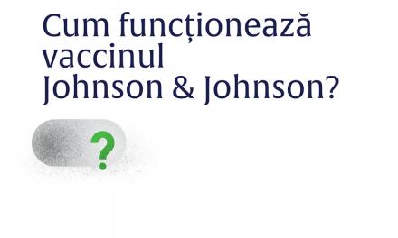 Ministerul Sănătăţii anunță că vaccinul Johnson & Johnson va fi administrat într-o singură doză