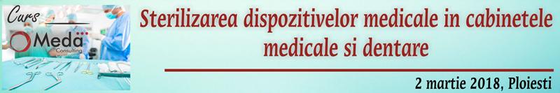 """Curs practic """"Sterilizarea dispozitivelor medicale in cabinetele medicale si dentare"""": Ploiesti, 2 martie"""